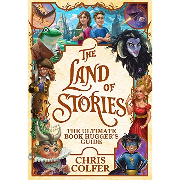 The Land of Stories: The Ultimate Book Hugger's Guide  Hardback 2018