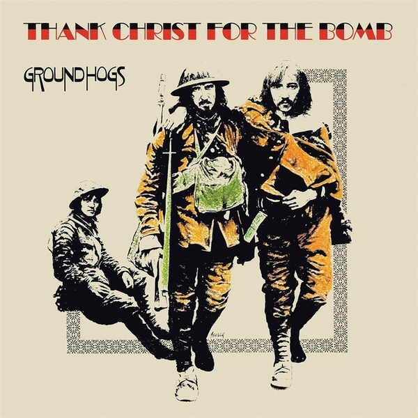 Groundhogs ‎– Thank Christ For The Bomb Vinyl