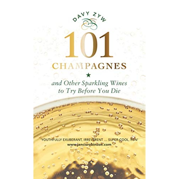 101 Champagnes and other Sparkling Wines To Try Before You Die Hardback 2018