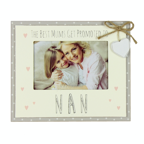 """6"""" x 4"""" - Love Life Photo Frame - Promoted to Nan"""