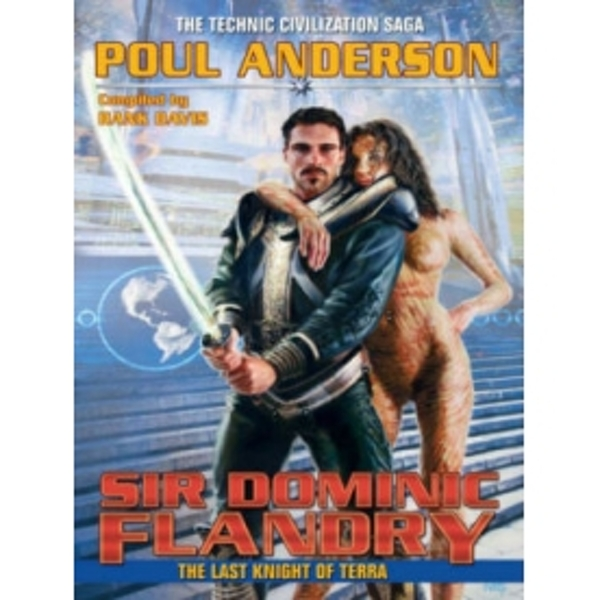 Sir Dominic Flandry: The Last Knight of Terra by Poul Anderson (Book, 2012)