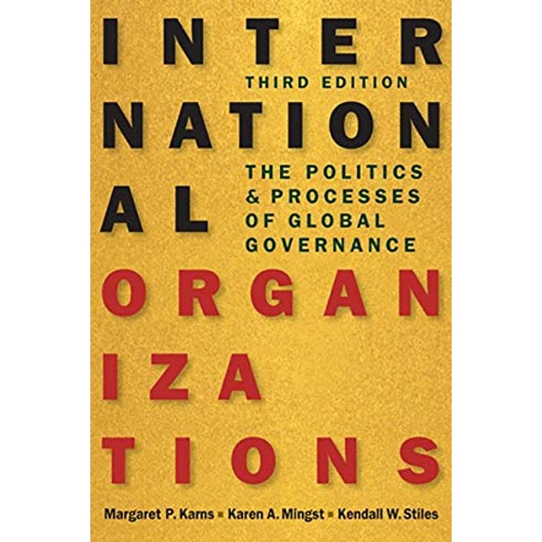 International Organizations: The Politics and Processes of Global Governance by Kendall W. Stiles, Karen A. Mingst, Margaret P. Karns (Paperback, 2015)