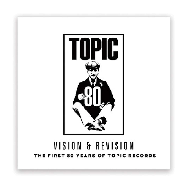 Various Artists - Vision & Revision: The First 80 Years Of Topic Records Vinyl