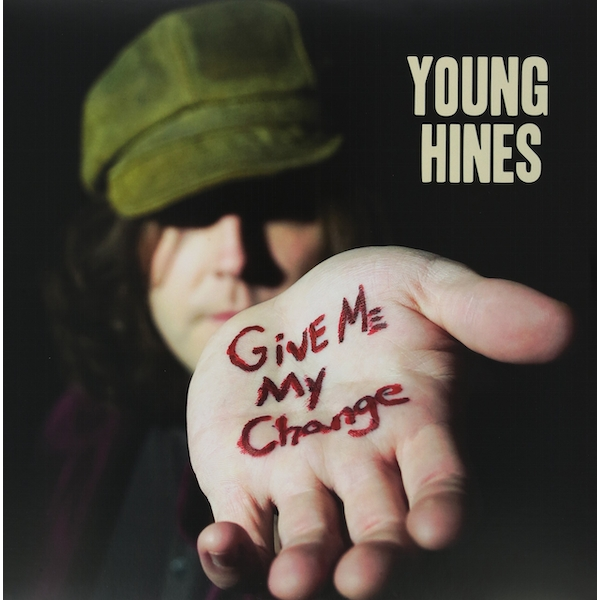 Give Me My Change - Young Hines Vinyl