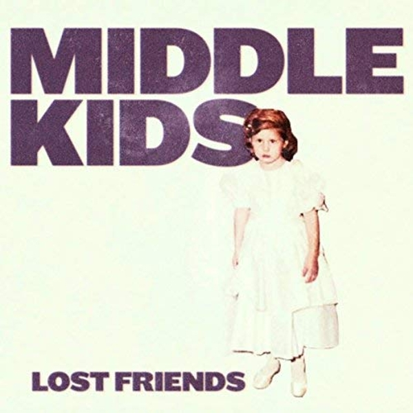 Middle Kids - Lost Friends (Limited Edition) Vinyl