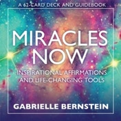 Miracles Now : Inspirational Affirmations and Life-Changing Tools