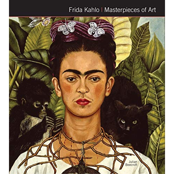 Frida Kahlo Masterpieces of Art by Julian Beecroft (Hardback, 2017)