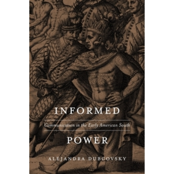 Informed Power : Communication in the Early American South