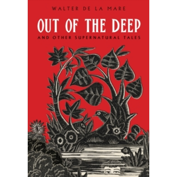 Out of the Deep : And Other Supernatural Tales