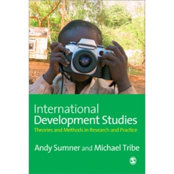 International Development Studies : Theories and Methods in Research and Practice