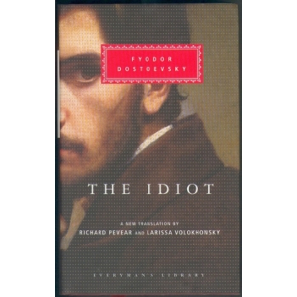 The Idiot by Fyodor Dostoevsky (Hardback, 2002)