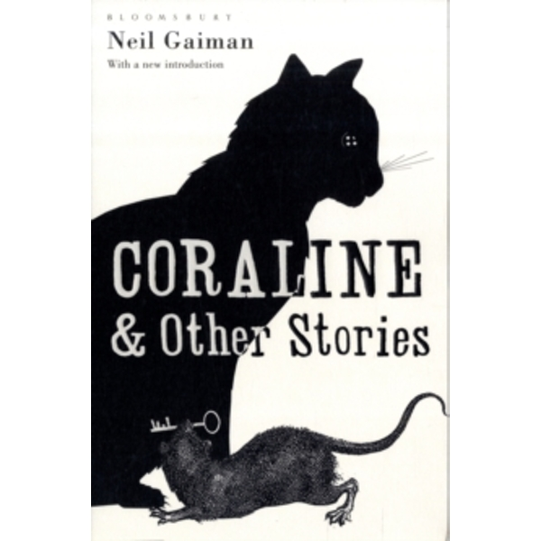 Coraline and Other Stories : The Bloomsbury Phantastics