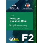 ACCA Approved - F2 Management Accounting (September 2017 to August 2018 Exams) : Revision Question Bank
