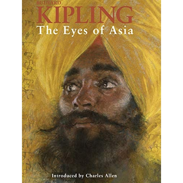 The Eyes Of Asia by Charles Allen, Rudyard Kipling (Paperback, 2017)