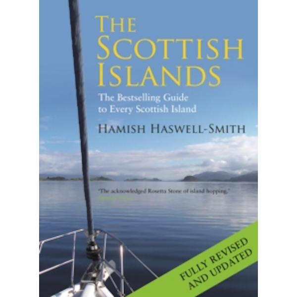 The Scottish Islands : The Bestselling Guide to Every Scottish Island