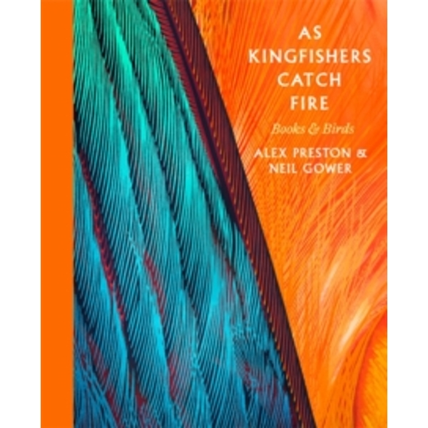 As Kingfishers Catch Fire : Birds & Books