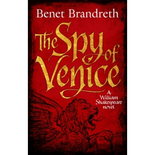 The Spy of Venice : A William Shakespeare Novel