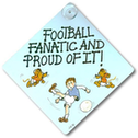 Football Fanatic And Proud Of It Sign