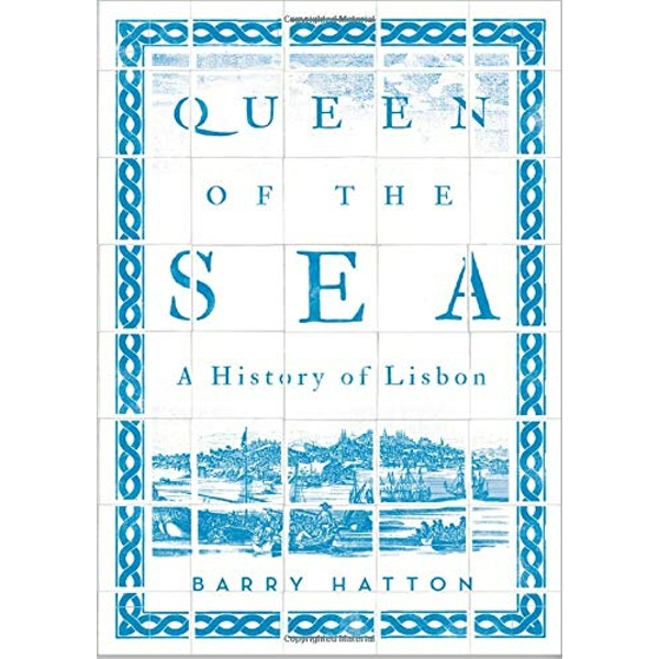 Queen of the Sea A History of Lisbon Paperback / softback 2018