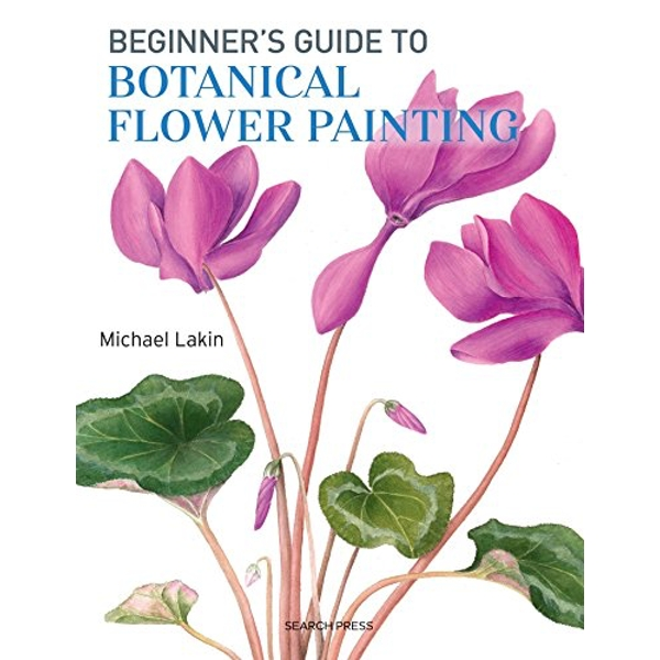 Beginner's Guide to Botanical Flower Painting by Michael Lakin (Paperback, 2017)