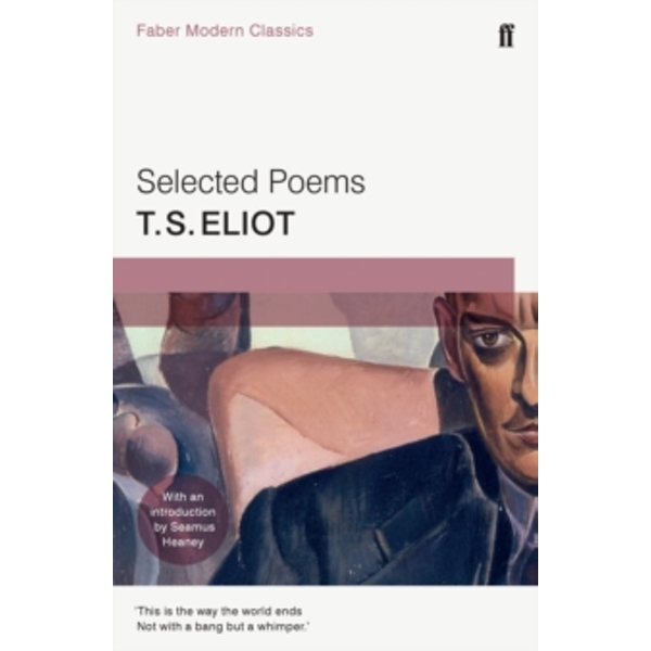 Selected Poems of T. S. Eliot : Faber Modern Classics