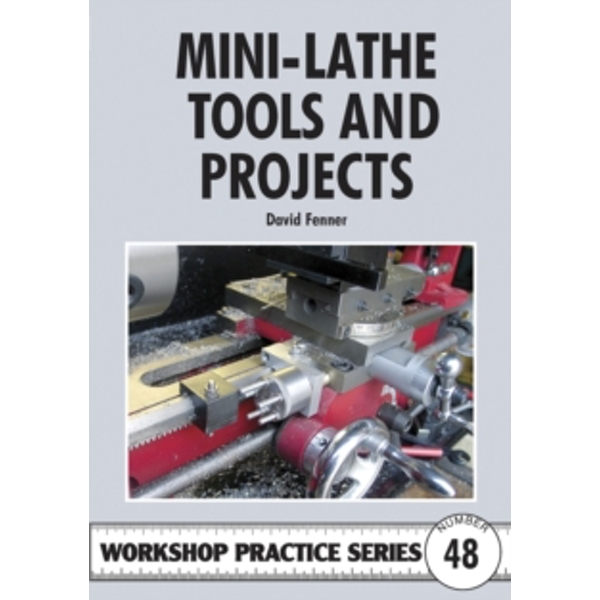 Mini-lathe Tools and Projects by David Fenner (Paperback, 2011)