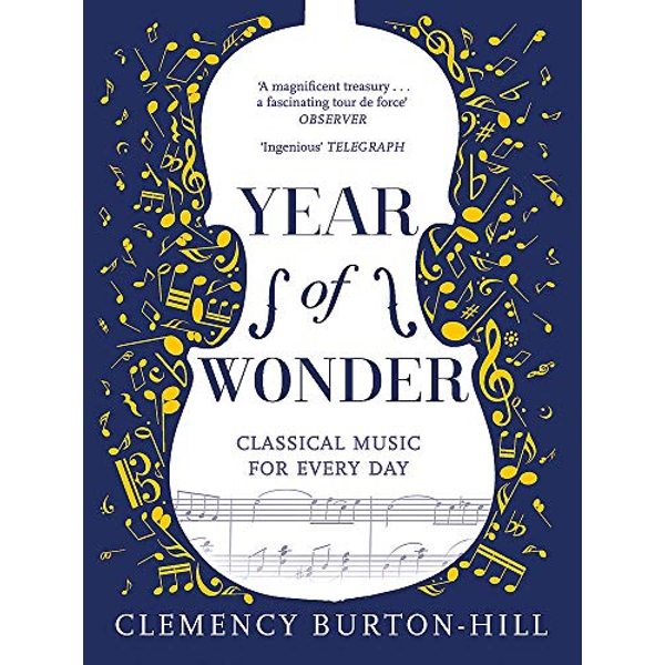 YEAR OF WONDER: Classical Music for Every Day  Paperback / softback 2018