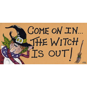Come On In, The Witch Is Out!