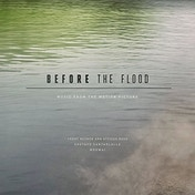 Gustavo Santaolalla, Mogwai Trent Reznor and Atticus Ross - Before The Flood (Original Motion Picture Soundtrack) Vinyl