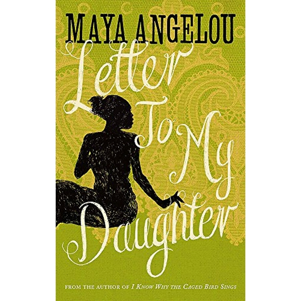 Letter To My Daughter by Maya Angelou (Paperback, 2012)