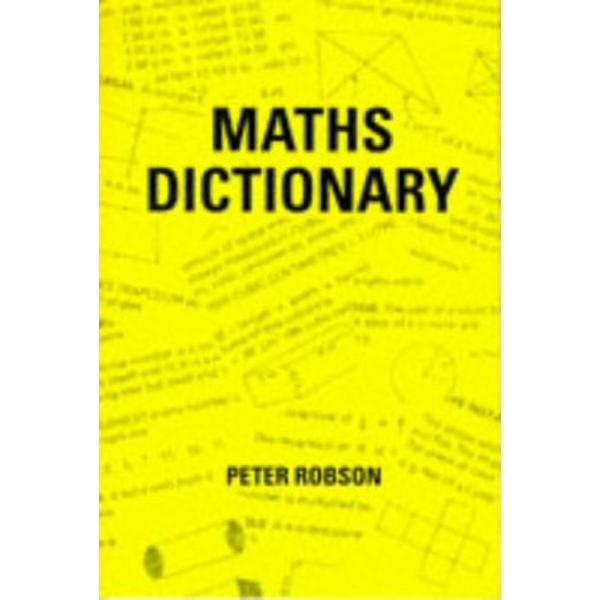 Maths Dictionary by Peter Robson (Paperback, 1995)