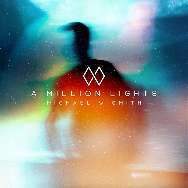 Michael W Smith - A Million Lights CD