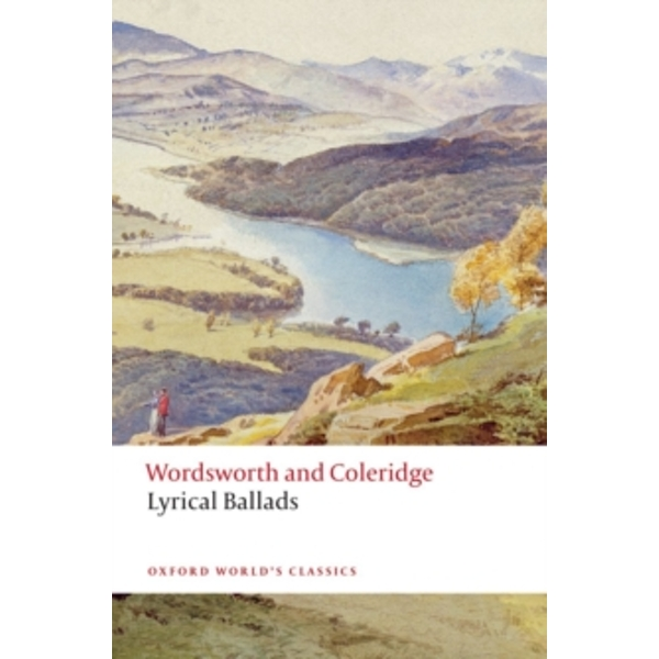 Lyrical Ballads: 1798 and 1802 by Samuel Taylor Coleridge, William Wordsworth (Paperback, 2013)