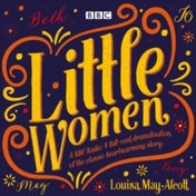 Little Women : BBC Radio 4 full-cast dramatisation