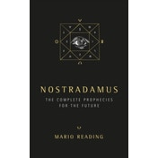 Nostradamus: The Complete Prophecies for The Future by Mario Reading (Paperback, 2015)
