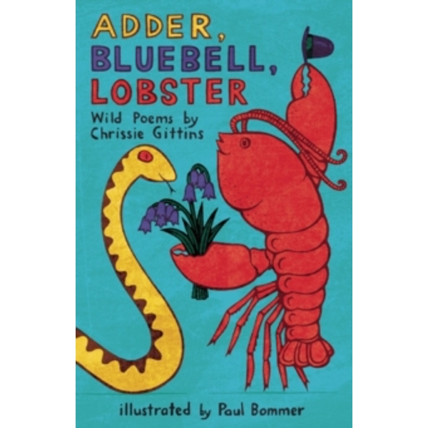 Adder, Bluebell, Lobster : Wild Poems