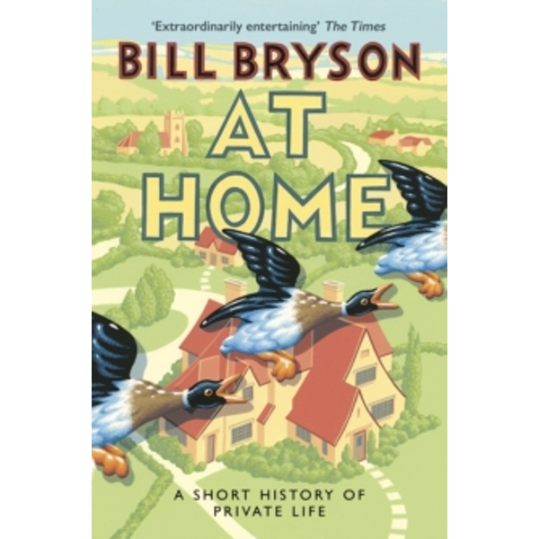 At Home : A Short History of Private Life