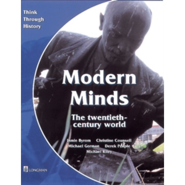Modern Minds the twentieth-century world Pupil's Book by Michael Riley, Mike Gorman, Jamie Byrom, Christine Counsell, Derek Peaple (Paperback, 1999)