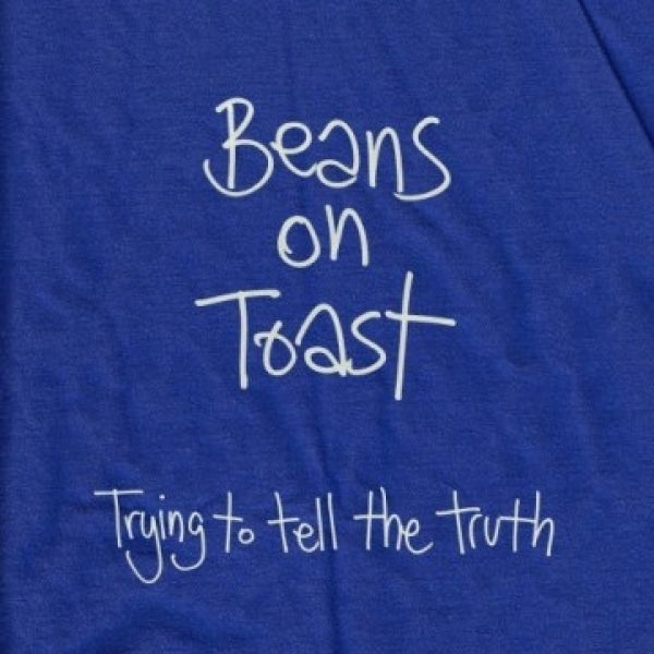 Beans On Toast - Trying to Tell the Truth Explicit CD
