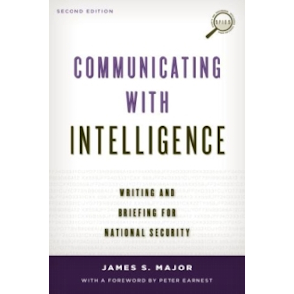 Communicating with Intelligence : Writing and Briefing for National Security