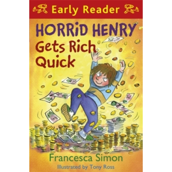 Horrid Henry Gets Rich Quick: Early Reader by Francesca Simon (Paperback, 2010)