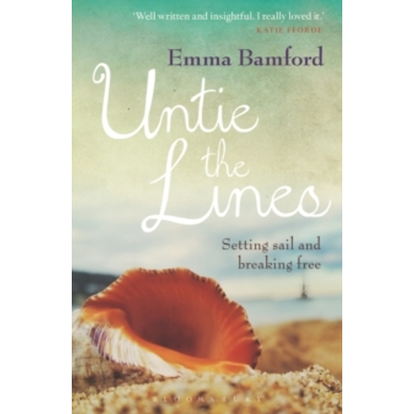 Untie the Lines : Setting Sail and Breaking Free