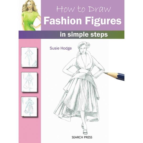 How to Draw: Fashion Figures by Susie Hodge (Paperback, 2012)