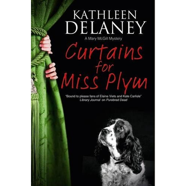 Curtains for Miss Plym: A canine mystery by Kathleen Delaney (Paperback, 2016)