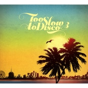 Too Slow To Disco - Vol. 3 CD