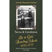 Terms & Conditions : Life in Girls' Boarding Schools, 1939-1979