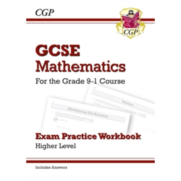 GCSE Maths Exam Practice Workbook: Higher - for the Grade 9-1 Course (includes Answers)