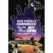 Nate Powell's Omnibox Featuring Swallow Me Whole, Any Empire, & You Don't Say by Nate Powell (Paperback, 2017)
