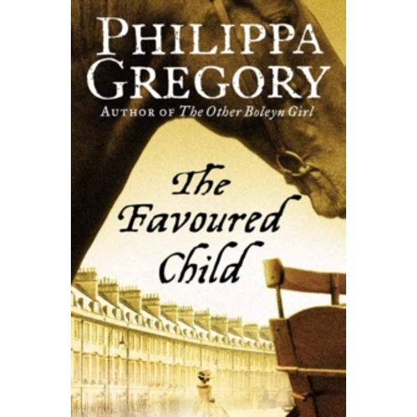 The Favoured Child (The Wideacre Trilogy, Book 2) by Philippa Gregory (Paperback, 2006)