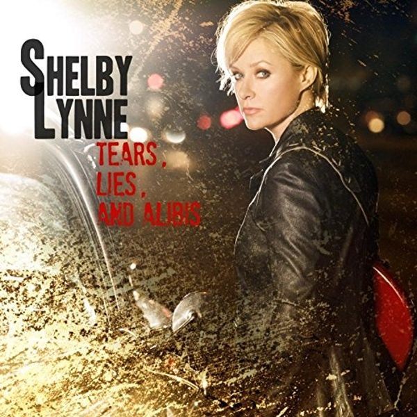Shelby Lynne - Tears, Lies And Alibis Vinyl